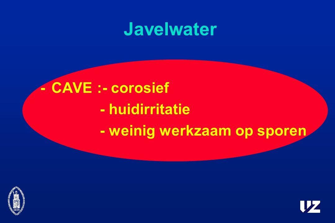 Javelwater - CAVE :- corosief - huidirritatie - weinig werkzaam op sporen