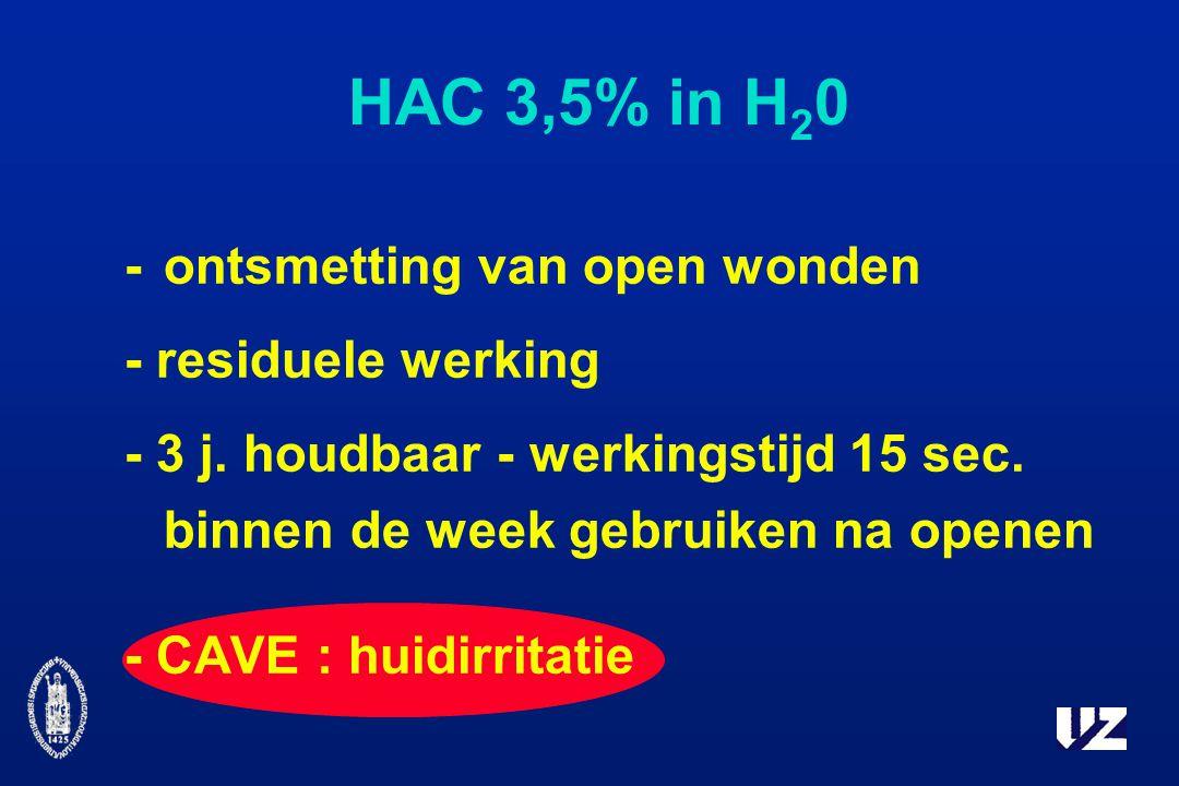 HAC 3,5% in H 2 0 -ontsmetting van open wonden - residuele werking - 3 j.