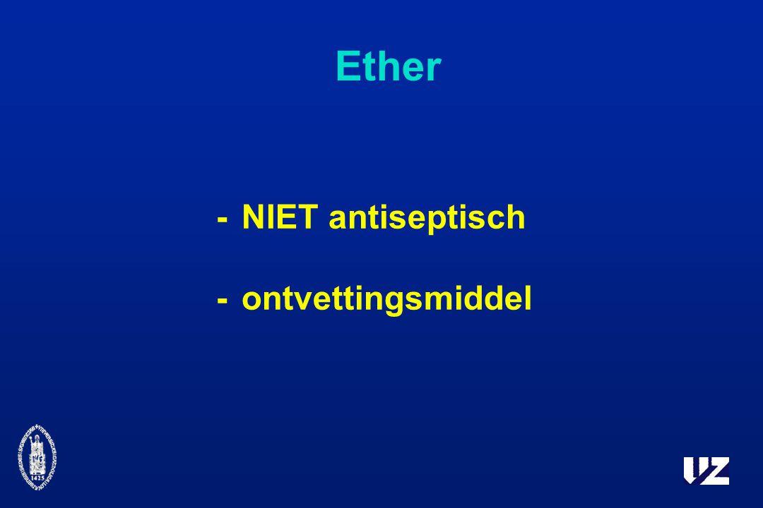 Ether -NIET antiseptisch -ontvettingsmiddel