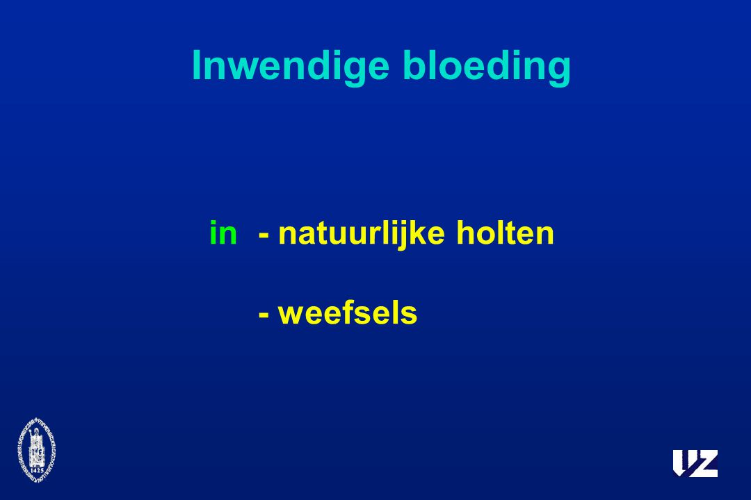Inwendige bloeding in- natuurlijke holten - weefsels