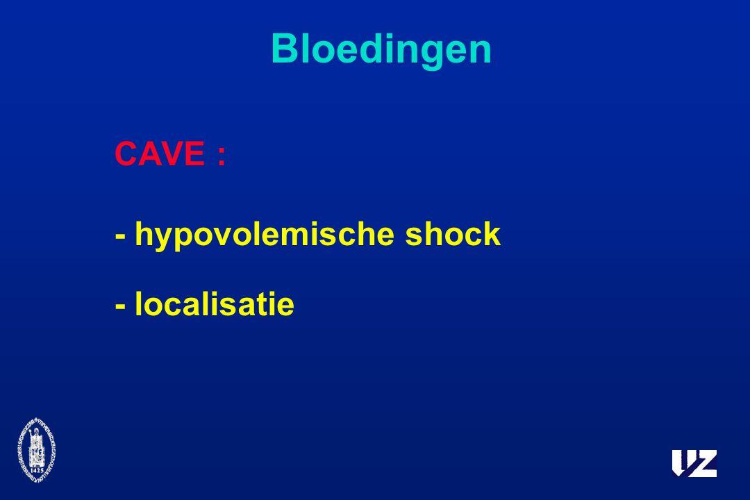 Bloedingen CAVE : - hypovolemische shock - localisatie