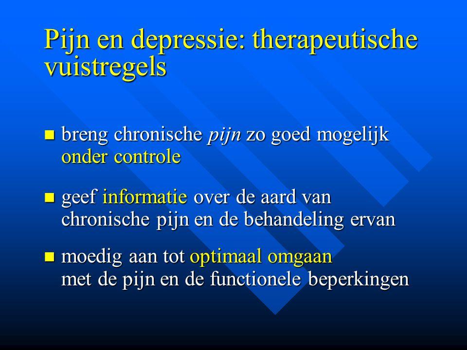 Pijn en depressie: therapeutische vuistregels breng chronische pijn zo goed mogelijk onder controle breng chronische pijn zo goed mogelijk onder contr