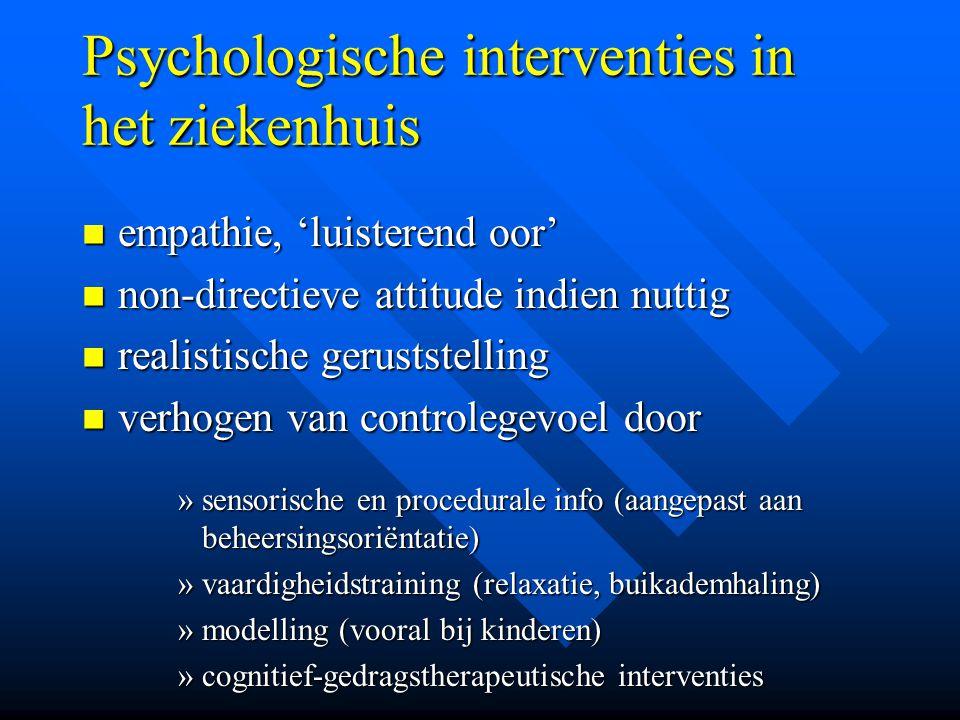 Psychologische interventies in het ziekenhuis empathie, 'luisterend oor' empathie, 'luisterend oor' non-directieve attitude indien nuttig non-directie