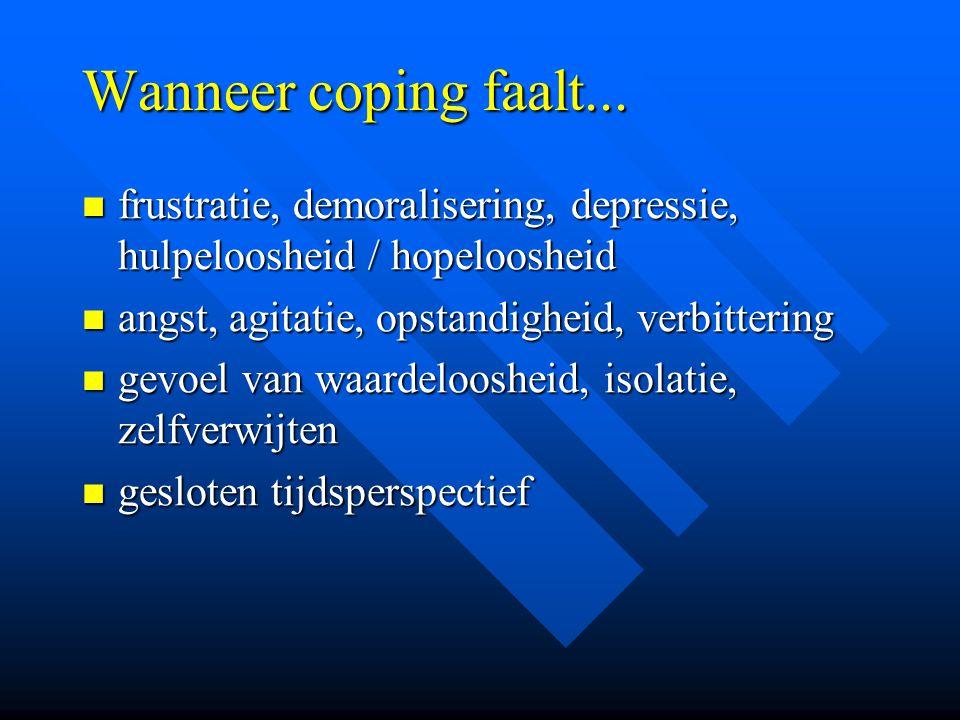 Wanneer coping faalt... frustratie, demoralisering, depressie, hulpeloosheid / hopeloosheid frustratie, demoralisering, depressie, hulpeloosheid / hop