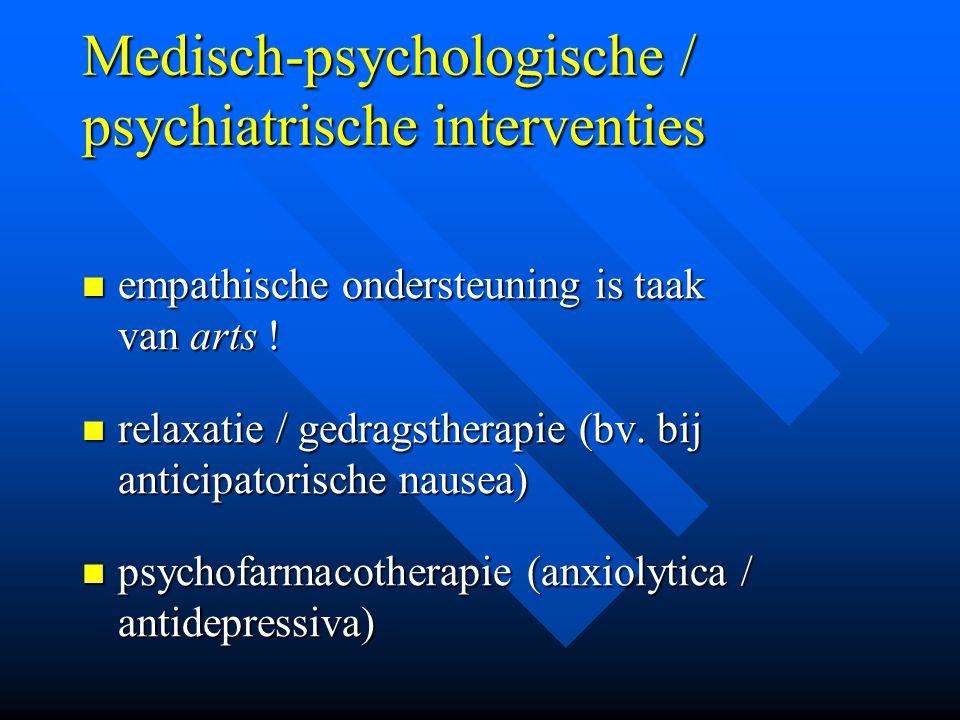 Medisch-psychologische / psychiatrische interventies empathische ondersteuning is taak van arts ! empathische ondersteuning is taak van arts ! relaxat