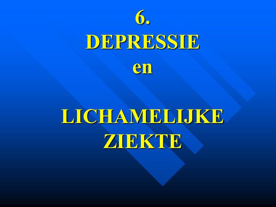 6. DEPRESSIE en LICHAMELIJKE ZIEKTE