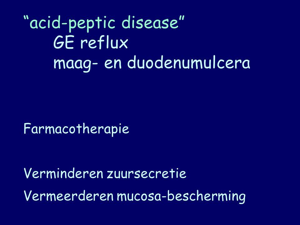 """""""acid-peptic disease"""" GE reflux maag- en duodenumulcera Farmacotherapie Verminderen zuursecretie Vermeerderen mucosa-bescherming"""