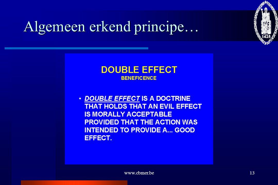 www.cbmer.be13 Algemeen erkend principe…