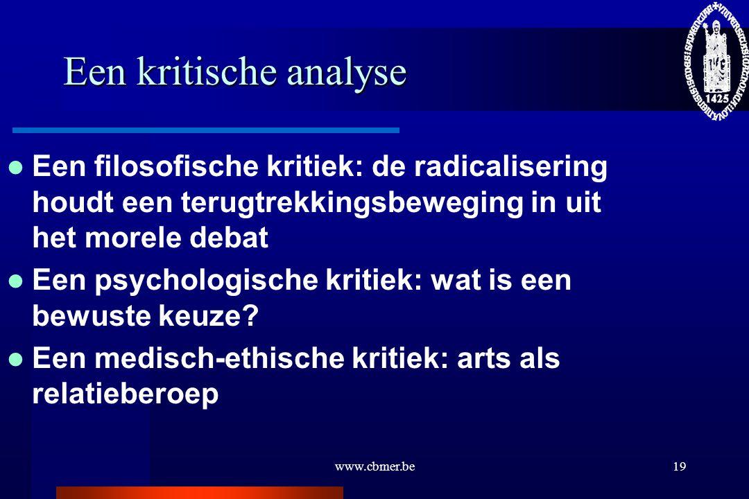 www.cbmer.be19 Een kritische analyse Een filosofische kritiek: de radicalisering houdt een terugtrekkingsbeweging in uit het morele debat Een psycholo