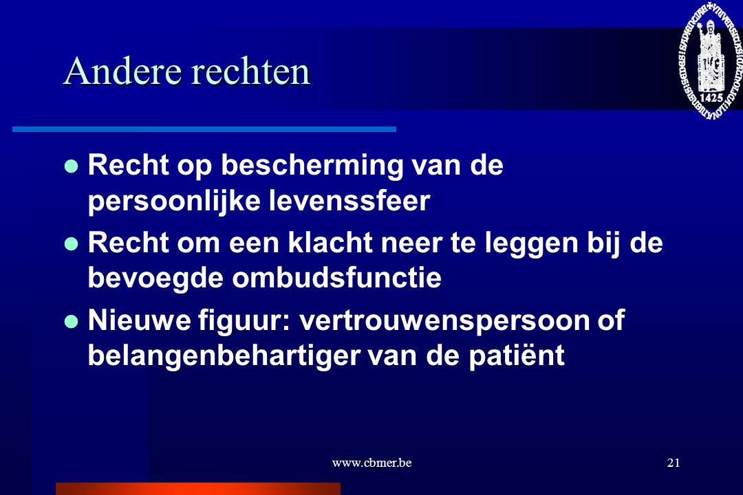 www.cbmer.be21 Andere rechten Recht op bescherming van de persoonlijke levenssfeer Recht om een klacht neer te leggen bij de bevoegde ombudsfunctie Ni