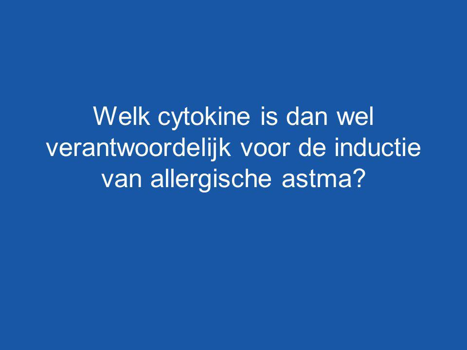 Welk cytokine is dan wel verantwoordelijk voor de inductie van allergische astma?