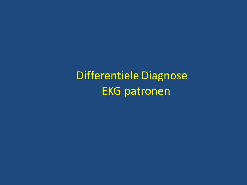 Differentiele Diagnose EKG patronen