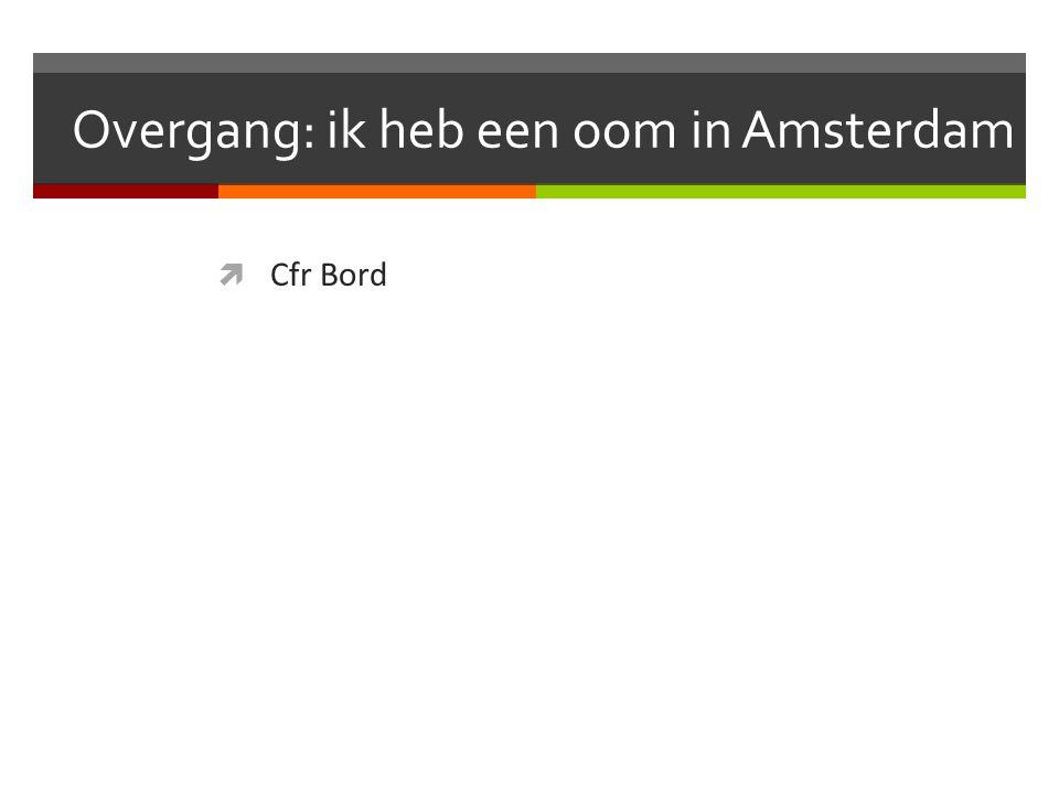 Overgang: ik heb een oom in Amsterdam  Cfr Bord