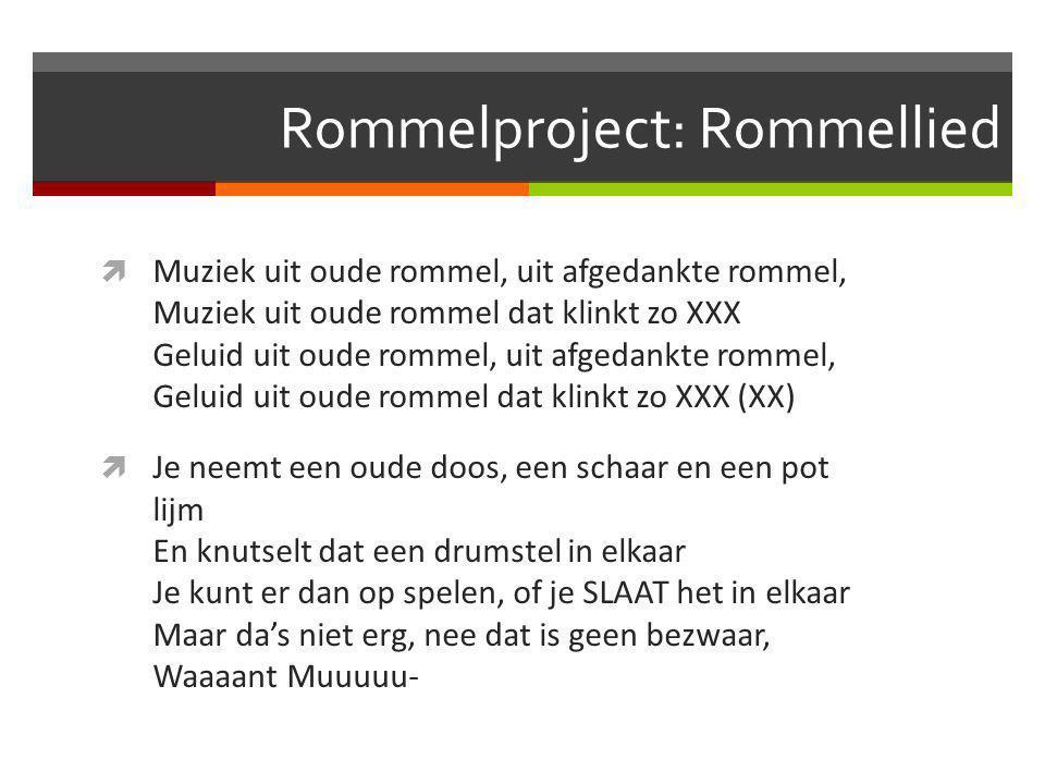 Rommelproject: Rommellied  Muziek uit oude rommel, uit afgedankte rommel, Muziek uit oude rommel dat klinkt zo XXX Geluid uit oude rommel, uit afgeda