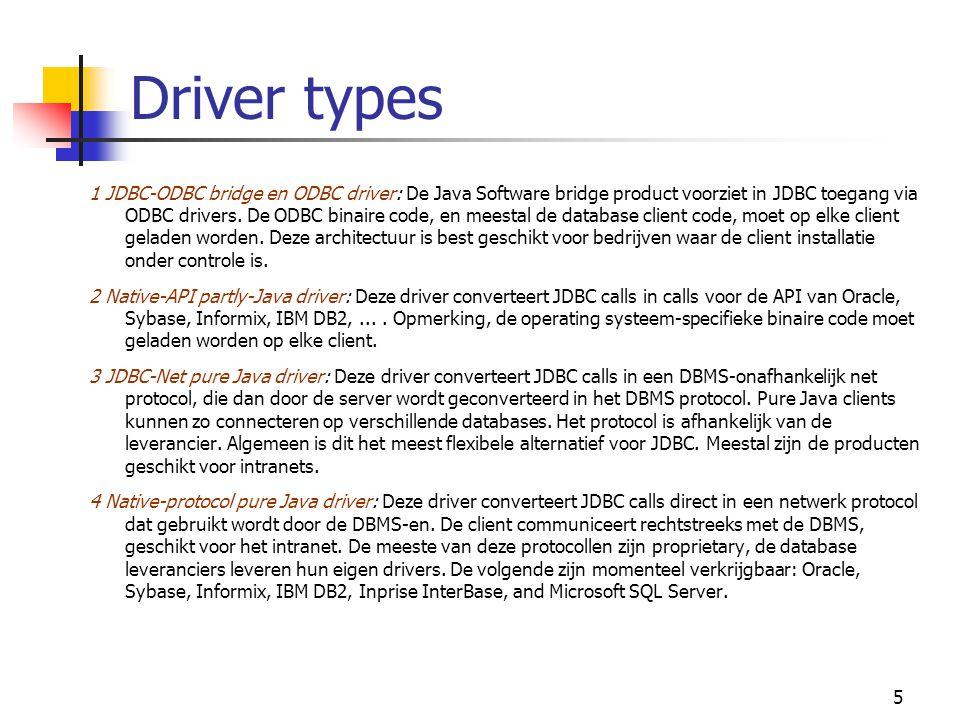 5 1 JDBC-ODBC bridge en ODBC driver: De Java Software bridge product voorziet in JDBC toegang via ODBC drivers. De ODBC binaire code, en meestal de da