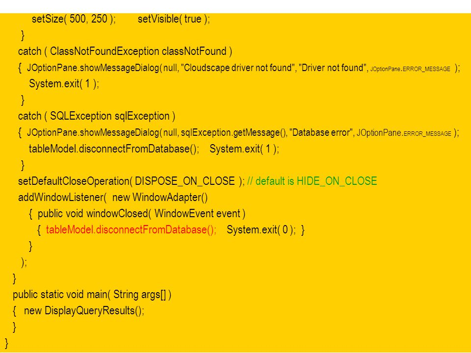 58 setSize( 500, 250 ); setVisible( true ); } catch ( ClassNotFoundException classNotFound ) { JOptionPane.showMessageDialog( null,