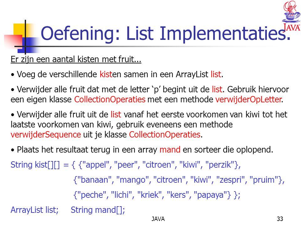 JAVA33 Oefening: List Implementaties.Er zijn een aantal kisten met fruit...