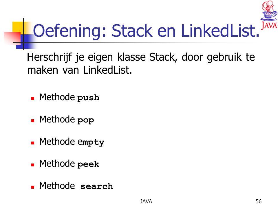 JAVA56 Oefening: Stack en LinkedList.