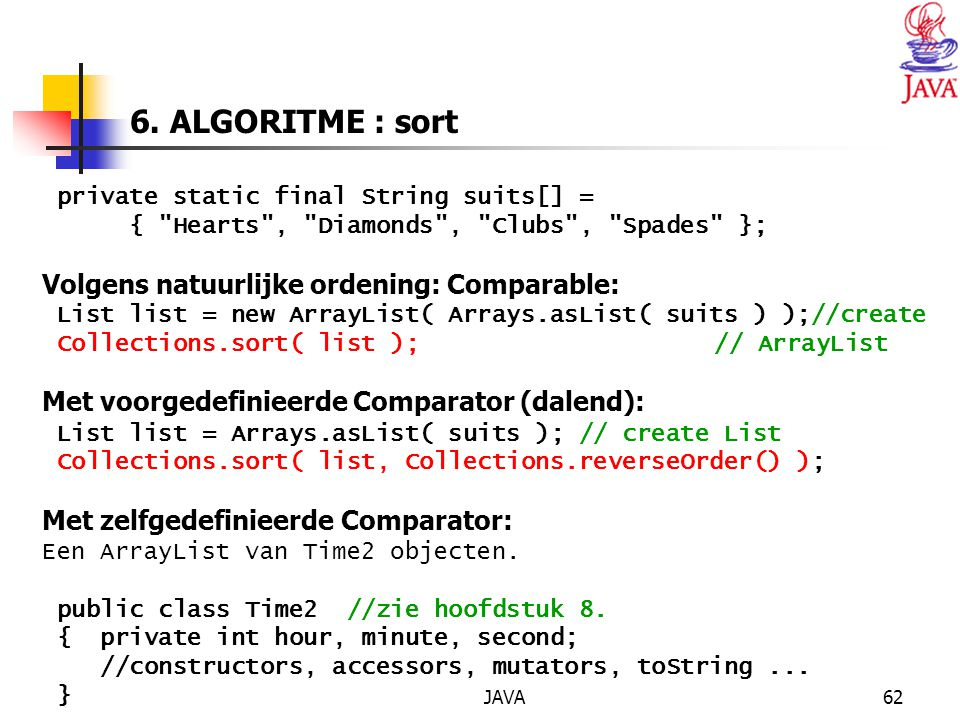 JAVA62 6. ALGORITME : sort private static final String suits[] = {