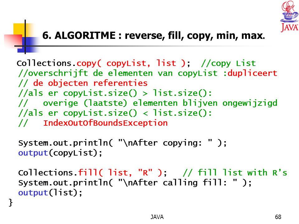 JAVA68 6.ALGORITME : reverse, fill, copy, min, max.