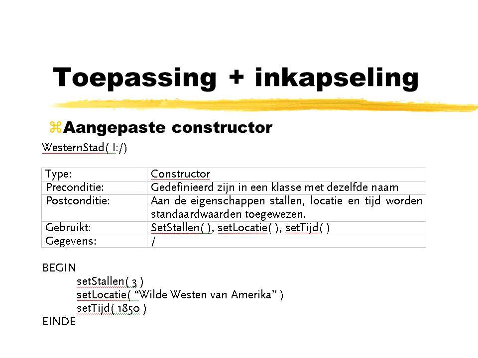 Toepassing + inkapseling zAangepaste constructor