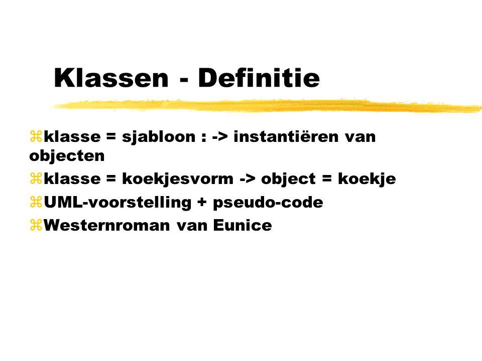 Klassen - Definitie zklasse = sjabloon : -> instantiëren van objecten zklasse = koekjesvorm -> object = koekje zUML-voorstelling + pseudo-code zWesternroman van Eunice