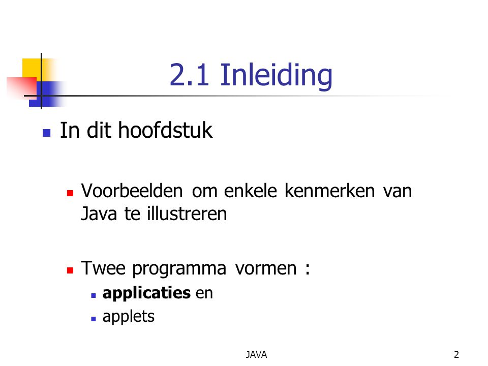 JAVA33 26 // converteer getallen van type String naar het type int 27 number1 = Integer.parseInt( firstNumber ); 28 number2 = Integer.parseInt( secondNumber ); 29 30 // Sommeer de getallen 31 sum = number1 + number2; 32