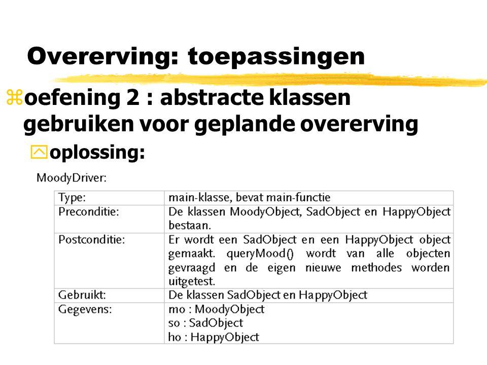 Overerving: toepassingen zoefening 2 : abstracte klassen gebruiken voor geplande overerving yoplossing: