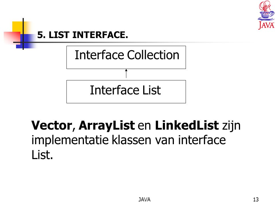 JAVA13 5. LIST INTERFACE.