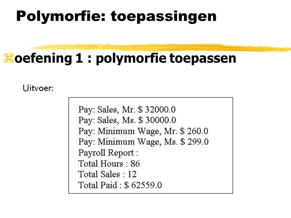 zoefening 1 : polymorfie toepassen