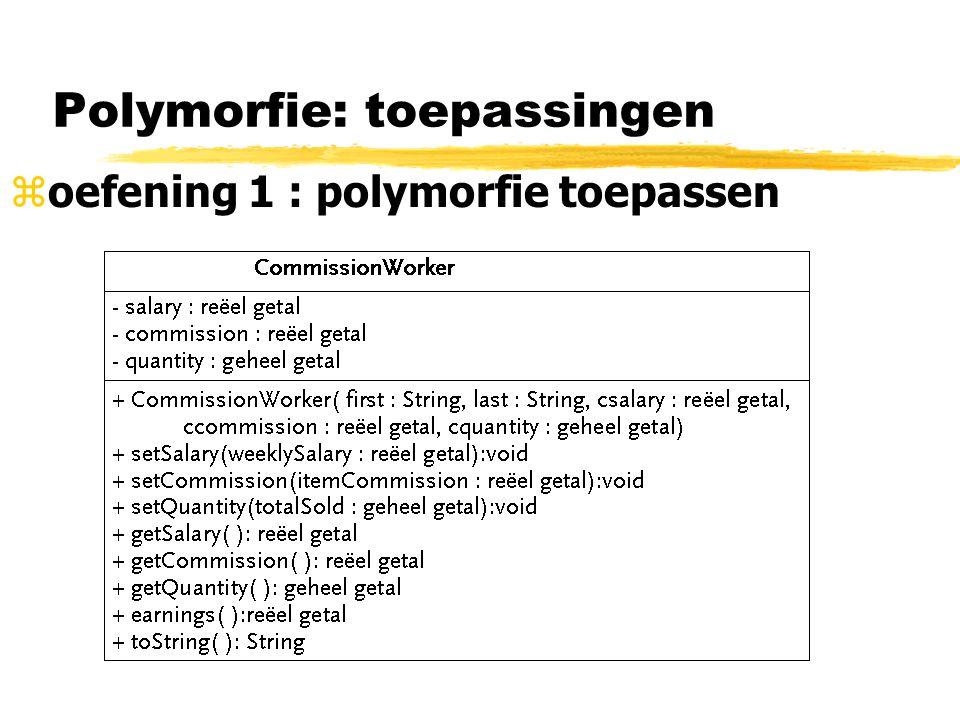 Polymorfie: toepassingen zoefening 1 : polymorfie toepassen