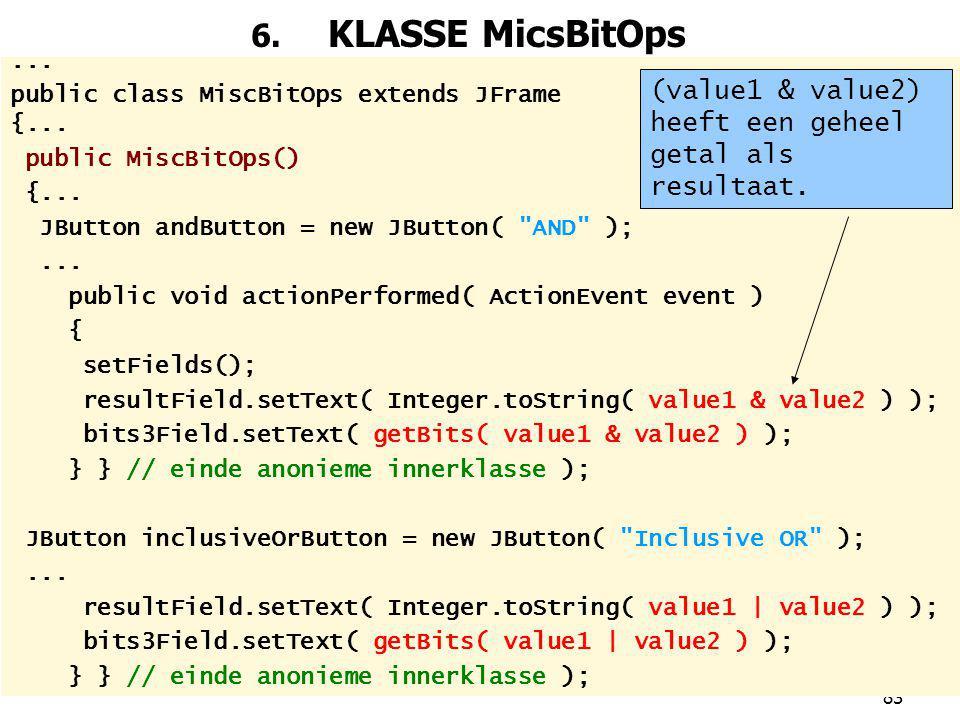 83 6.KLASSE MicsBitOps... public class MiscBitOps extends JFrame {...