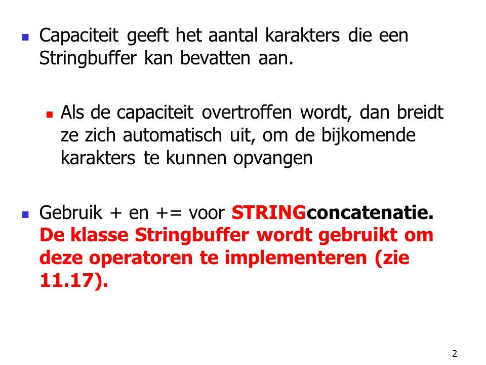 2 Capaciteit geeft het aantal karakters die een Stringbuffer kan bevatten aan.
