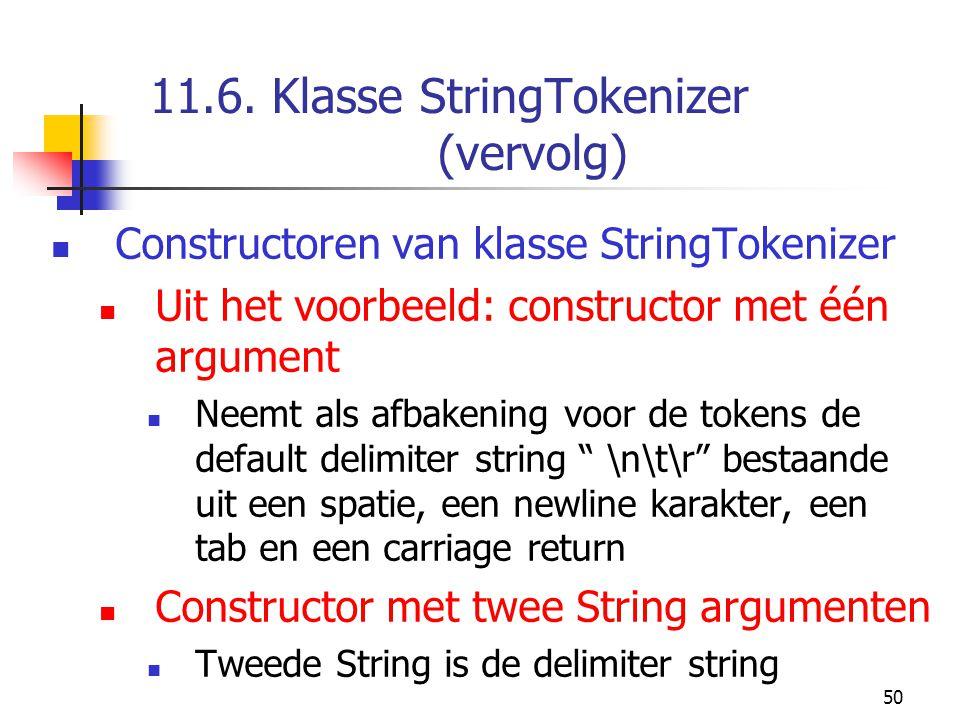 50 11.6. Klasse StringTokenizer (vervolg) Constructoren van klasse StringTokenizer Uit het voorbeeld: constructor met één argument Neemt als afbakenin