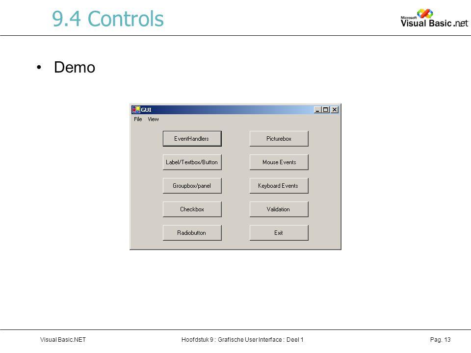 Hoofdstuk 9 : Grafische User Interface : Deel 1Visual Basic.NETPag. 13 9.4 Controls Demo
