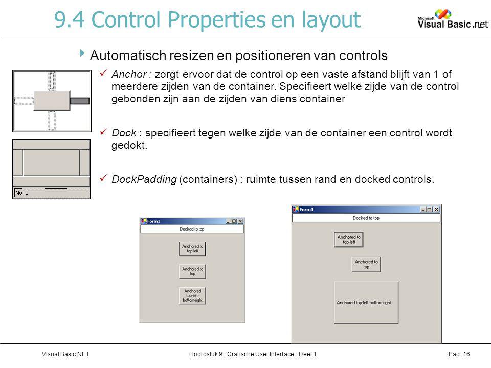 Hoofdstuk 9 : Grafische User Interface : Deel 1Visual Basic.NETPag. 16 9.4 Control Properties en layout  Automatisch resizen en positioneren van cont