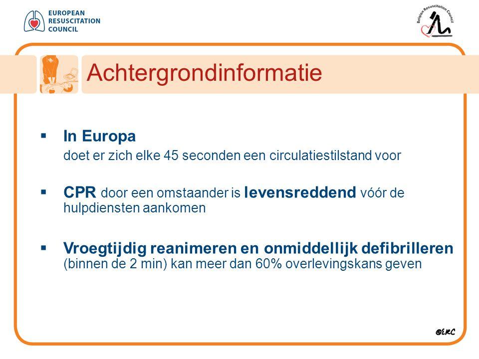  In Europa doet er zich elke 45 seconden een circulatiestilstand voor  CPR door een omstaander is levensreddend vóór de hulpdiensten aankomen  Vroe