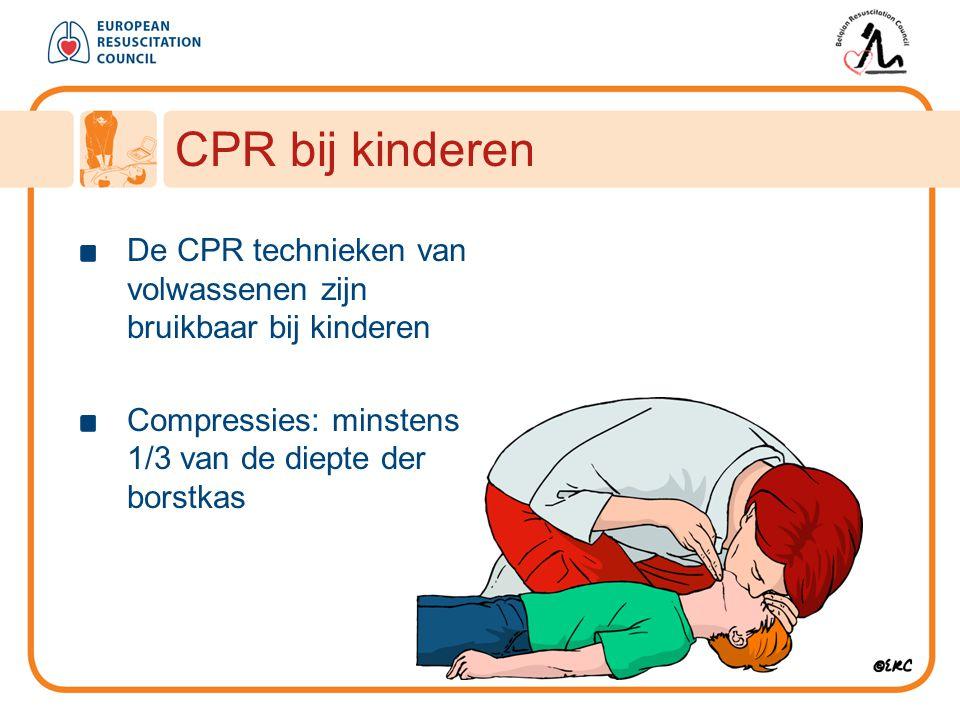 CPR bij kinderen De CPR technieken van volwassenen zijn bruikbaar bij kinderen Compressies: minstens 1/3 van de diepte der borstkas