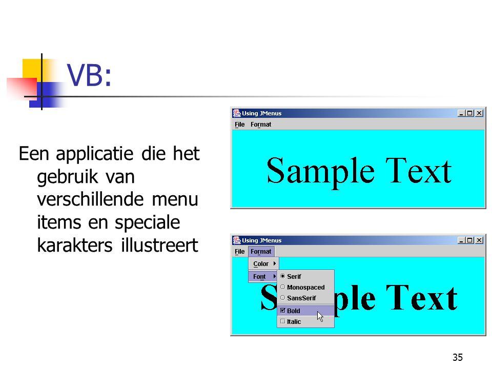 35 VB: Een applicatie die het gebruik van verschillende menu items en speciale karakters illustreert
