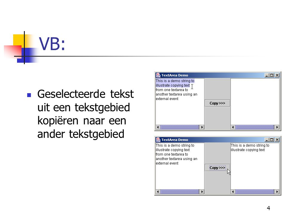 1 // Fig.14.1: TextAreaDemo.java 2 // Copying selected text from one textarea to another.