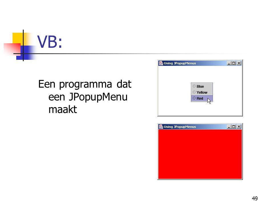 49 VB: Een programma dat een JPopupMenu maakt