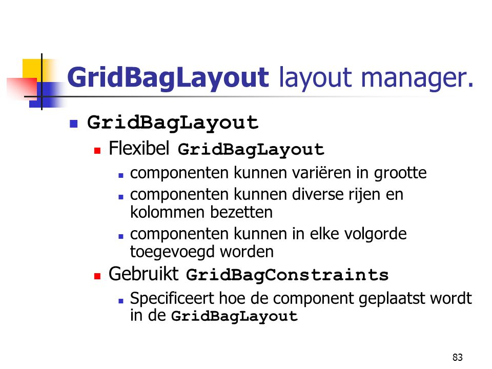 83 GridBagLayout layout manager.
