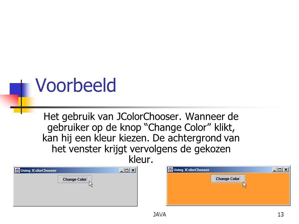 JAVA13 Voorbeeld Het gebruik van JColorChooser.