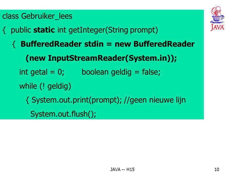 JAVA -- H159 Voorbeeld 2: 2 getallen inlezen, som berekenen import java.io.*; public class Som { public static void main( String[] args) { int get1 =