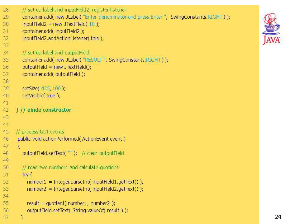 """JAVA -- H1523 8. Voorbeeld : de exceptie """"delen door 0"""" afhandelen (2) 1 // Fig. 15.1: DivideByZeroTest.java 2 // Controle op een divide-by-zero-error"""