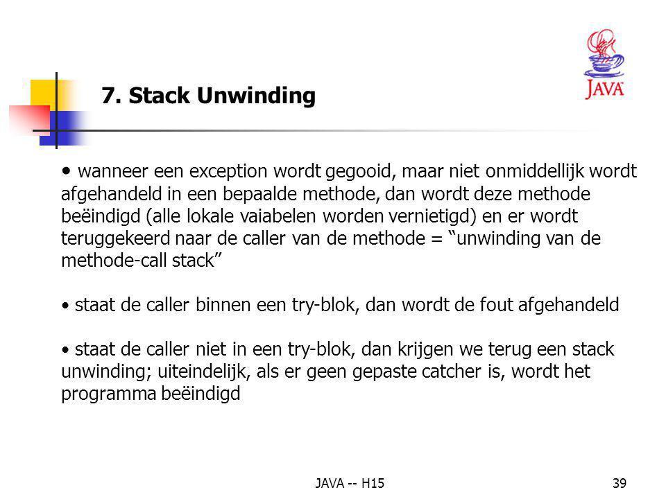 JAVA -- H1538 13. Het finally blok 66 // dit blok wordt uitgevoerd ongeacht wat er gebeurt in de try/catch 67 finally { 68 System.err.println(