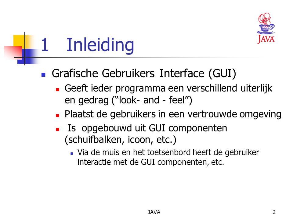 JAVA2 1 Inleiding Grafische Gebruikers Interface (GUI) Geeft ieder programma een verschillend uiterlijk en gedrag ( look- and - feel ) Plaatst de gebruikers in een vertrouwde omgeving Is opgebouwd uit GUI componenten (schuifbalken, icoon, etc.) Via de muis en het toetsenbord heeft de gebruiker interactie met de GUI componenten, etc.