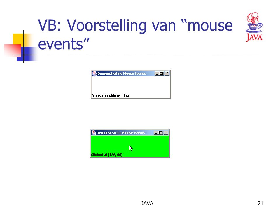 JAVA71 VB: Voorstelling van mouse events