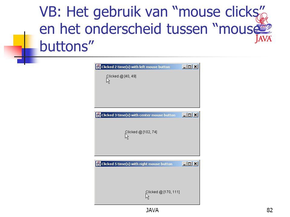 JAVA82 VB: Het gebruik van mouse clicks en het onderscheid tussen mouse buttons