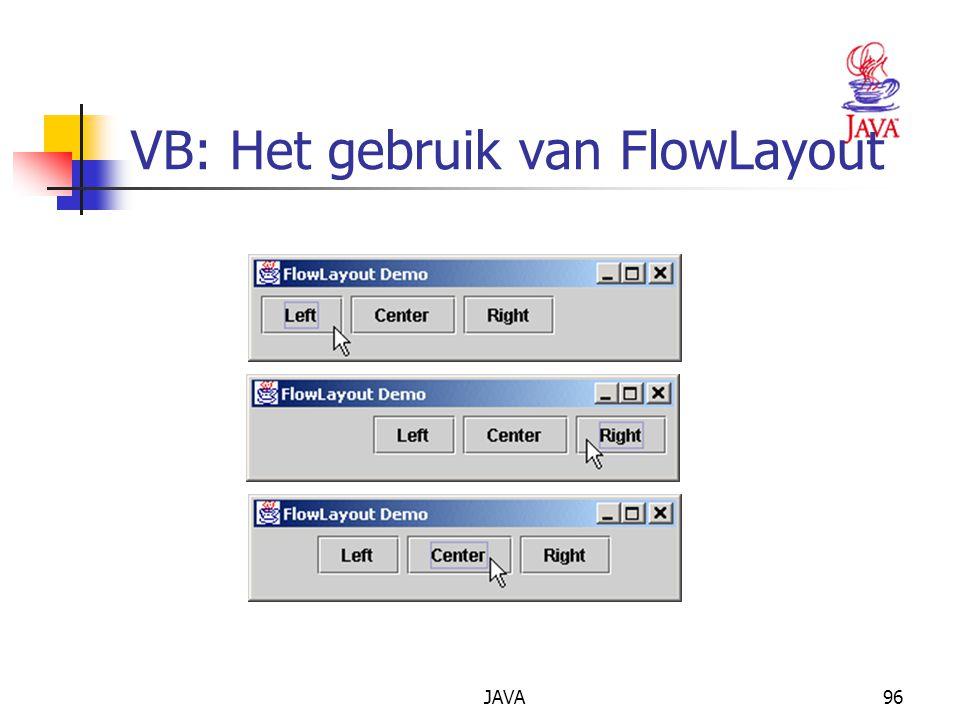 JAVA96 VB: Het gebruik van FlowLayout